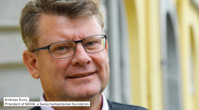 Andreas Kunz, President of NOIVA, a Swiss humanitarian foundation